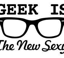 Geek is the new sexy by clr-girl
