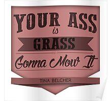 YOUR ASS IS GRASS Poster