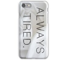 Always tired tumblr bed  iPhone Case/Skin