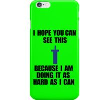 Hard as I can iPhone Case/Skin