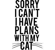 I Have Cat Plans Photographic Print