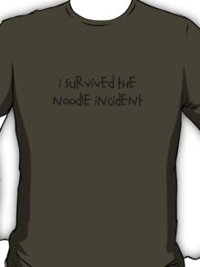 Noodle Incident  T-Shirt