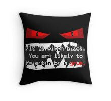 It is pitch black. You are likely to be eaten by a grue. Throw Pillow