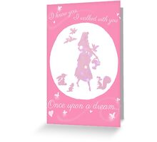 Once Upon a Dream Greeting Card