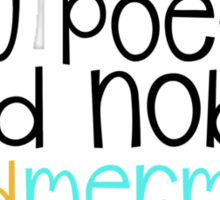 """""""Ann, you poetic and noble land mermaid."""" Sticker"""