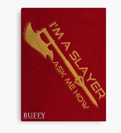 Buffy the Vampire Slayer - I'm a Slayer Canvas Print