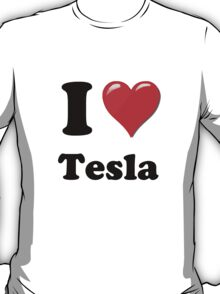 I Love Tesla T-Shirt