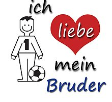 Ich liebe mein Bruder - I love my Brother in German by GermanDesigns