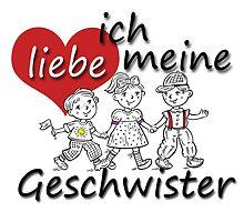 Ich liebe meine Geschwiste - I love my Siblings in German by GermanDesigns