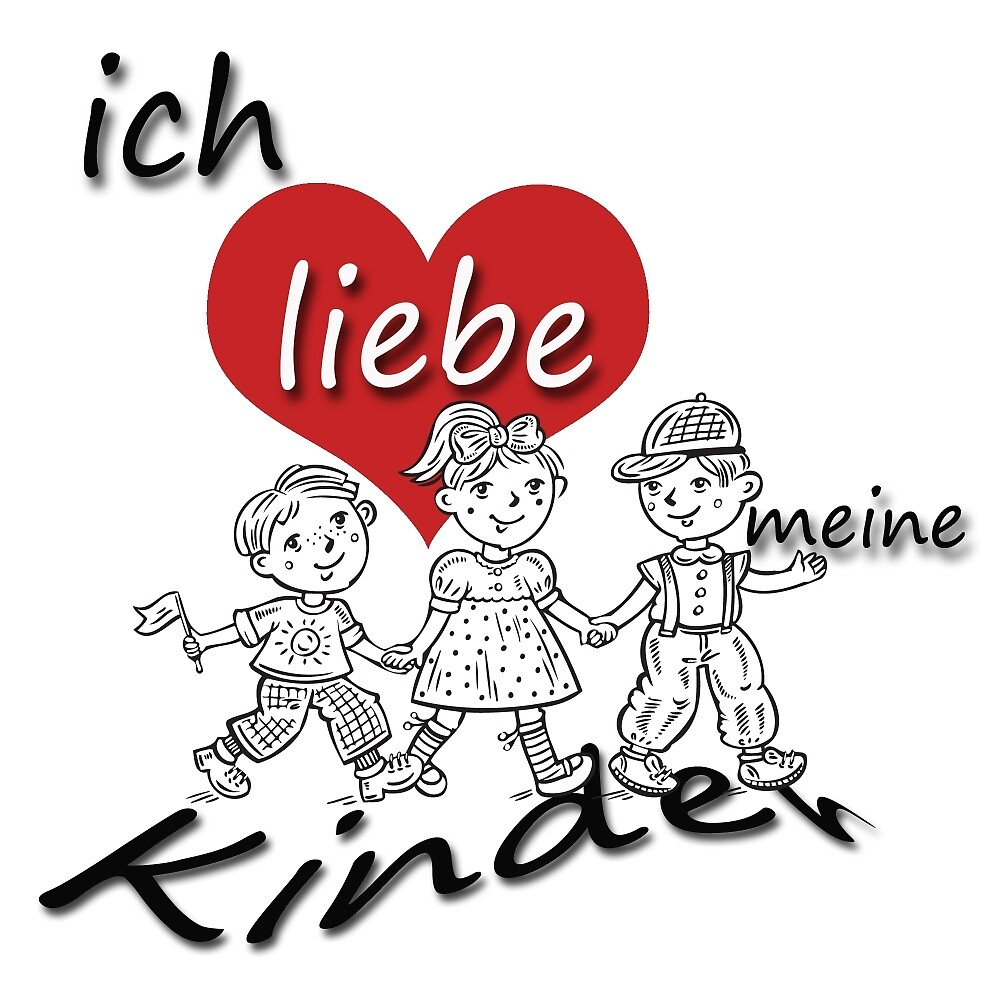 ich liebe meine kinder i love my children in german by germandesigns redbubble. Black Bedroom Furniture Sets. Home Design Ideas