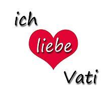 Ich liebe mein Vati - I love my Dad in German by GermanDesigns