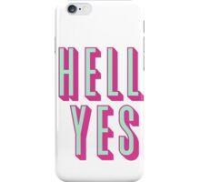 Hell Yes Design iPhone Case/Skin