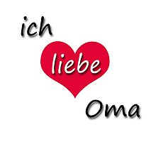 Ich liebe Oma - I love Grandma in German by GermanDesigns