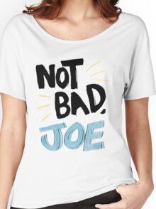 Not Bad, Joe (DARK) Women's Relaxed Fit T-Shirt