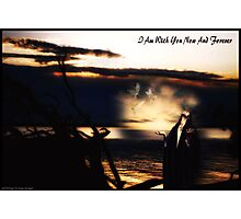Now & Forever ........... A Collaboration  Photographic Print