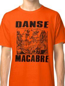 DANSE MACABRE-2 Classic T-Shirt