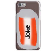 can of joke iPhone Case/Skin