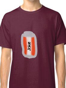 can of joke Classic T-Shirt