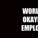 Worlds Okayest Employee by Jeff Newell