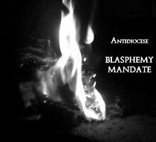 Blasphemy Mandate (Sticker) by Antidiocese