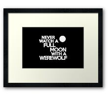 Never watch a full moon with a werewolf Framed Print