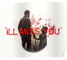 """Ill miss You""  Poster"