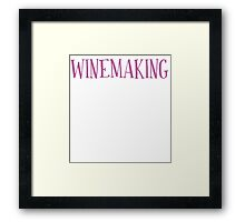 New Sexy Winemaking T-shirt Framed Print