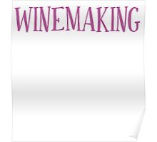 New Sexy Winemaking T-shirt Poster