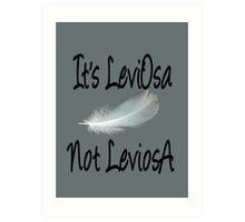 It's LeviOsa, not LeviosA Art Print