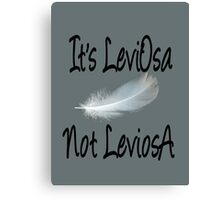 It's LeviOsa, not LeviosA Canvas Print