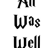 All Was Well by HannahJill12