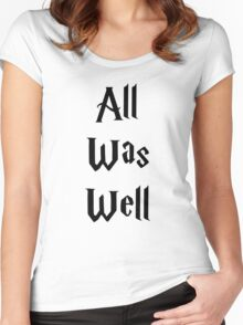 All Was Well Women's Fitted Scoop T-Shirt