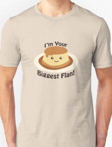 I'm Your Biggest Flan! Unisex T-Shirt