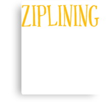 New Sexy Ziplining T-shirt Canvas Print