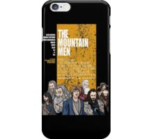 The Mountain Men iPhone Case/Skin