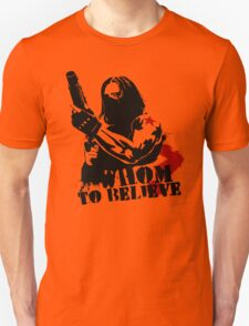 Whom to believe? Unisex T-Shirt