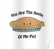 You are the Apple of my Pie! Poster