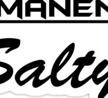Permanently Salty Sticker
