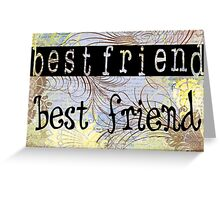 Message for best friend Greeting Card