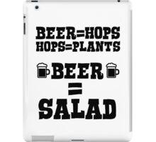 Beer = hops, hops = plants, therefore beer = salad iPad Case/Skin