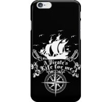 A Pirate's life for me-Pirates iPhone Case/Skin