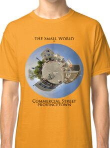 The Small World of Commercial Street, Provincetown Classic T-Shirt