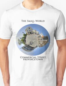 The Small World of Commercial Street, Provincetown T-Shirt