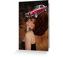 ❀◕‿◕❀U DROVE A MUSTANG THROUGH MY MIND LAST NIGHT❀◕‿◕❀  Greeting Card