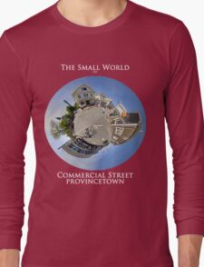 The Small World of Commercial Street, Provincetown Long Sleeve T-Shirt