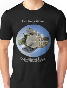 The Small World of Commercial Street, Provincetown Unisex T-Shirt