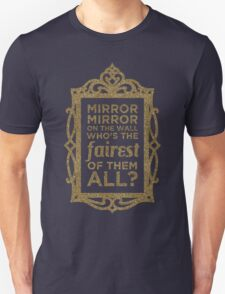 Mirror Mirror On The Wall Unisex T-Shirt
