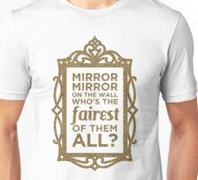 Mirror Mirror On The Wall Unisex T-Shirt