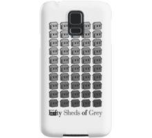 Fifty Sheds Samsung Galaxy Case/Skin