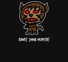 Rawr! Imma Monsta! Unisex T-Shirt